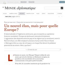 Un nouvel élan, mais pour quelle Europe ?, par Etienne Balibar (Le Monde diplomatique, mars 2014)