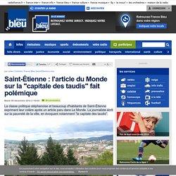 """Saint-Étienne : l'article du Monde sur la """"capitale des taudis"""" fait polémique"""