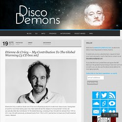 Etienne de Crécy – My Contribution To The Global Warming [5 CD box set] | Disco Demons