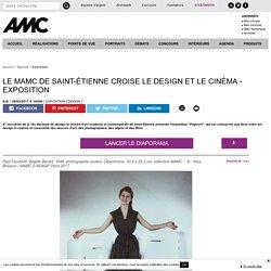 Le MAMC de Saint-étienne croise le design et le cinéma - exposition - 08/03/17