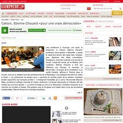 Cahors. Etienne Chouard «pour une vraie démocratie» - Lot