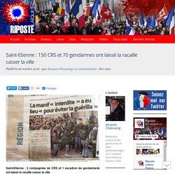 Saint-Etienne : 150 CRS et 70 gendarmes ont laissé la racaille casser la ville