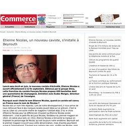Etienne Nicolas, un nouveau caviste, s'installe à Beyrouth