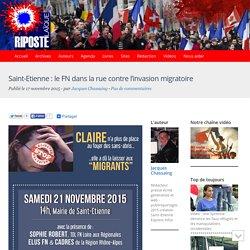 Saint-Etienne : le FN dans la rue contre l'invasion migratoire