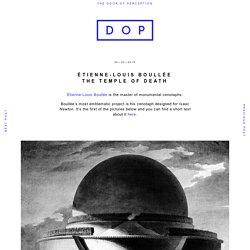Étienne-Louis Boullée The Temple of Death — DOP