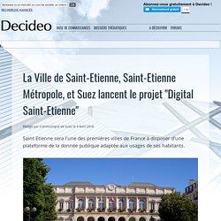 """La Ville de Saint-Etienne, Saint-Etienne Métropole, et Suez lancent le projet """"Digital Saint-Etienne"""""""