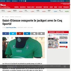 Saint-Etienne remporte le jackpot avec le Coq Sportif