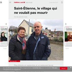 Saint-Étienne, le village qui ne voulait pas mourir - Edition du soir Ouest France - 04/04/2016