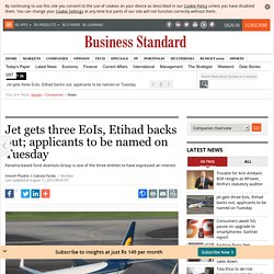 Jet gets three EoIs, Etihad backs out; applicants to be named on Tuesday