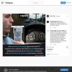 """Next Tech ® on Instagram: """"UE: ETILOMETRO E LIMITATORE DI VELOCITA', OBBLIGO ENTRO IL 2022 Dal 2022 entreranno in vigore nuove regole per la sicurezza delle auto in…"""""""