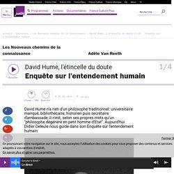 David Hume, l'étincelle du doute (1/4) : Enquête sur l'entendement humain