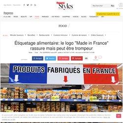"""Étiquetage alimentaire: le logo """"Made in France"""" rassure mais peut être trompeur - L'Express Styles"""