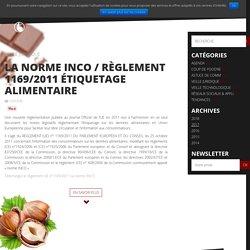 La Norme INCO / règlement 1169/2011 étiquetage alimentaire - Com.Edit