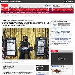 É-U Michelle Obama va annoncer une modification de l'étiquetage alimentaire