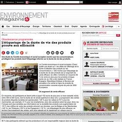 L'étiquetage de la durée de vie des produits prouve son efficacité – Déchets & Recyclage – Environnement-magazine.fr