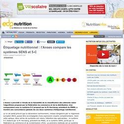 Étiquetage nutritionnel : l'Anses compare les systèmes : SENS et 5-C
