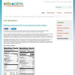 VEILLE ACTION 20/05/16 Étiquetage nutritionnel aux USA : les sucres ajoutés devront être indiqués
