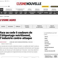 Face au code 5 couleurs de l'étiquetage nutritionnel, l'industrie contre-attaque - L'Usine Santé