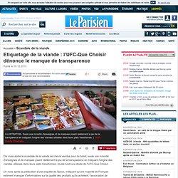 LE PARISIEN 09/12/13 Etiquetage de la viande : l'UFC-Que Choisir dénonce le manque de transparence