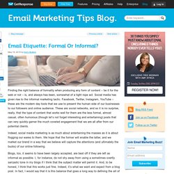 Email Etiquette: Formal Or Informal?