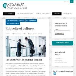 Etiquette et cultures - Regards InterculturelsRegards Interculturels