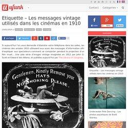 Etiquette – Les messages vintage utilisés dans les cinémas en 1910