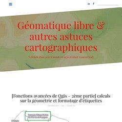 [Fonctions avancées de Qgis – 2ème partie] calculs sur la géométrie et formatage d'étiquettes – Géomatique libre & autres astuces cartographiques