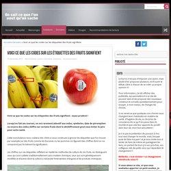 Voici ce que les codes sur les étiquettes des fruits signifient