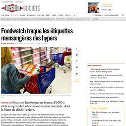 Foodwatch traque les étiquettes mensongères des hypers