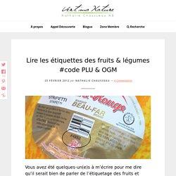 Lire les étiquettes des fruits & légumes #code PLU & OGM - Nathalie Chausseau, ND - Vert Ma Nature