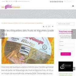 Lire les étiquettes des fruits et légumes - Les Vitamineuses