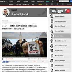 TTIP – četiri slova koja određuju budućnost Hrvatske