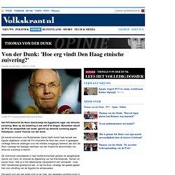 Von der Dunk: 'Hoe erg vindt Den Haag etnische zuivering?' - Thomas von der Dunk