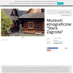 """Muzeum etnograficzne """"Stara Zagroda"""" Ustroń : zaplanujpobyt.pl"""