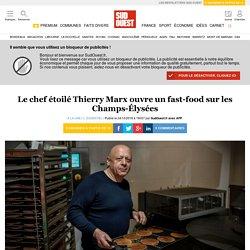 Le chef étoilé Thierry Marx ouvre un fast-food sur les Champs-Élysées