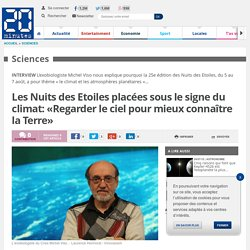 Les Nuits des Etoiles placées sous le signe du climat: «Regarder le ciel pour mieux connaître la Terre»