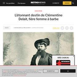 L'étonnant destin de Clémentine Delait, fière femme à barbe