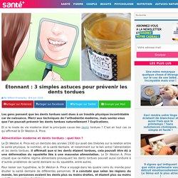 Étonnant : 3 simples astuces pour prévenir les dents tordues