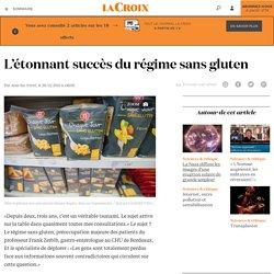 L'étonnant LA CROIX 28/12/15 L'étonnant succès du régime sans glutendu régime sans gluten - La Croix