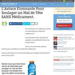 L'Astuce Étonnante Pour Soulager un Mal de Tête SANS Médicament.