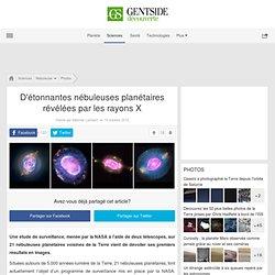Photos - D'étonnantes nébuleuses planétaires révélées par les rayons X