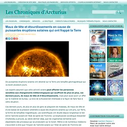 Maux de tête et étourdissements en cause de puissantes éruptions solaires qui ont frappé la Terre