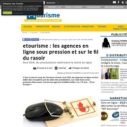 etourisme : les agences en ligne sous pression et sur le fil du rasoir