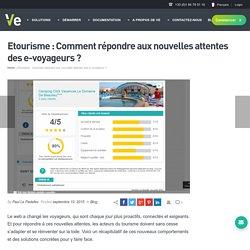 Etourisme : Comment répondre aux nouvelles attentes des e-voyageurs ? - Ve Interactive France