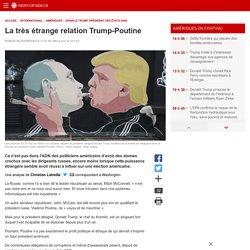 La très étrange relationTrump-Poutine