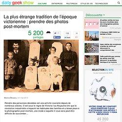 La plus étrange tradition de l'époque victorienne : prendre des photos post-mortem