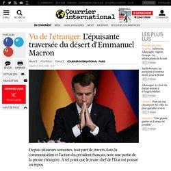 Vu de l'étranger. L'épuisante traversée du désert d'Emmanuel Macron