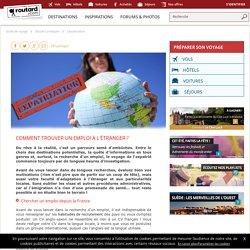Comment trouver un emploi à l'étranger ? : L'expatriation : Dossier pratique de voyage