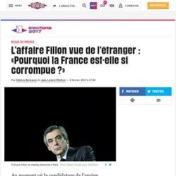 (20+) L'affaire Fillon vue del'étranger: «Pourquoi la France est-elle si corrompue?»