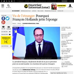 Vu de l'étranger. Pourquoi François Hollande jette l'éponge
